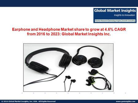 © 2016 Global Market Insights, Inc. USA. All Rights Reserved  Fuel Cell Market size worth $25.5bn by 2024 Earphone and Headphone Market.