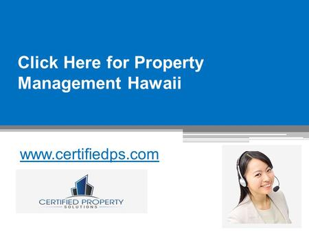 Click Here for Property Management Hawaii - www.certifiedps.com