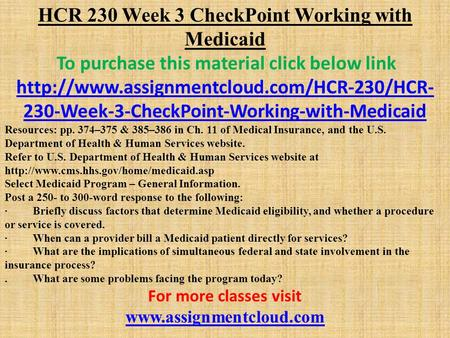HCR 230 Week 3 CheckPoint Working with Medicaid To purchase this material click below link  230-Week-3-CheckPoint-Working-with-Medicaid.