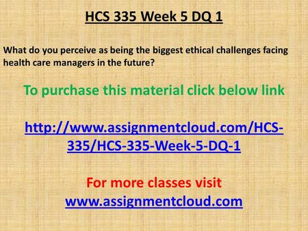 hcs 335 weekly summary Hcs 335 week 2 ethics case study click here to have a similar quality,and unique paper at a discount week 2 individual assignment: ethics casestudy.