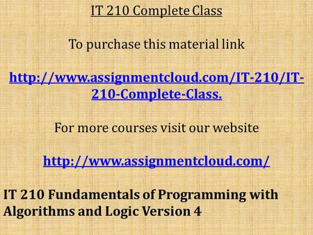 IT 210 Complete Class To purchase this material link  210-Complete-Class. For more courses visit our website