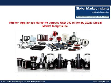 © 2016 Global Market Insights, Inc. USA. All Rights Reserved  Fuel Cell Market size worth $25.5bn by 2024 Kitchen Appliances Market to.