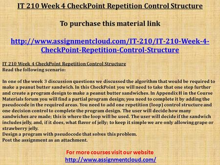 IT 210 Week 4 CheckPoint Repetition Control Structure To purchase this material link  CheckPoint-Repetition-Control-Structure.
