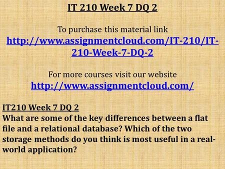 IT 210 Week 7 DQ 2 To purchase this material link  210-Week-7-DQ-2 For more courses visit our website