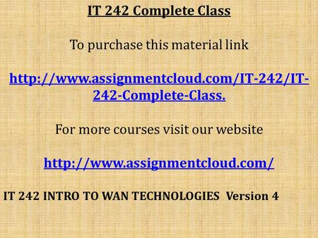 IT 242 Complete Class To purchase this material link  242-Complete-Class. For more courses visit our website