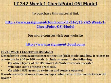 IT 242 Week 1 CheckPoint OSI Model To purchase this material link  CheckPoint-OSI-Model For more courses.