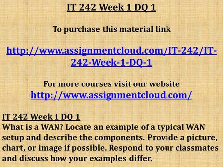 week 8 it 242 Study flashcards on it 242 week 8 assignment wireless signals at cramcom quickly memorize the terms, phrases and much more cramcom makes it easy to get the grade you want.