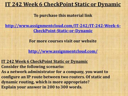 IT 242 Week 6 CheckPoint Static or Dynamic To purchase this material link  CheckPoint-Static-or-Dynamic.