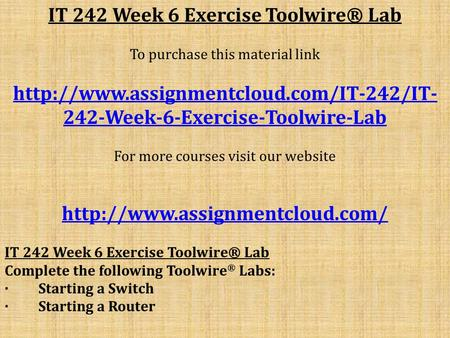 IT 242 Week 6 Exercise Toolwire® Lab To purchase this material link  242-Week-6-Exercise-Toolwire-Lab For more.