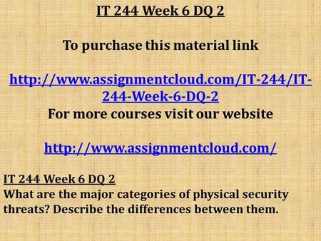IT 244 Week 6 DQ 2 To purchase this material link  244-Week-6-DQ-2 For more courses visit our website