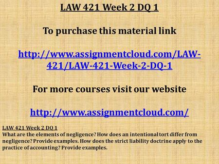 LAW 421 Week 2 DQ 1 To purchase this material link  421/LAW-421-Week-2-DQ-1 For more courses visit our website