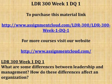 LDR 300 Week 1 DQ 1 To purchase this material link  Week-1-DQ-1 For more courses visit our website