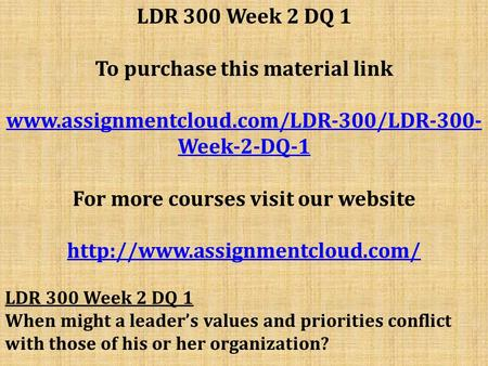 LDR 300 Week 2 DQ 1 To purchase this material link  Week-2-DQ-1 For more courses visit our website