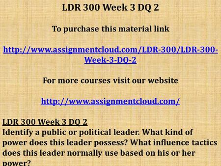 LDR 300 Week 3 DQ 2 To purchase this material link  Week-3-DQ-2 For more courses visit our website