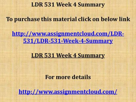 LDR 531 Week 4 Summary To purchase this material click on below link  531/LDR-531-Week-4-Summary LDR 531 Week 4 Summary.