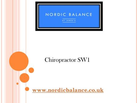 Chiropractor SW1  Nordicbalance offers high level chiropractor services including spinal cord injury treatment in SW1. Our.