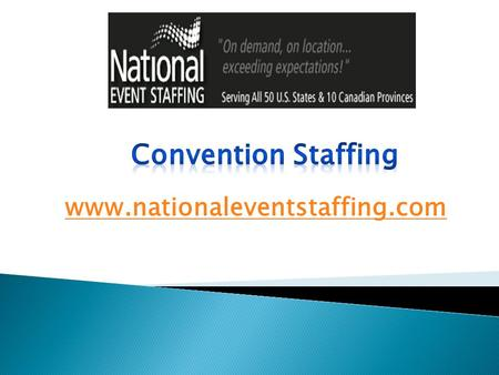 Convention Staffing - www.nationaleventstaffing.com