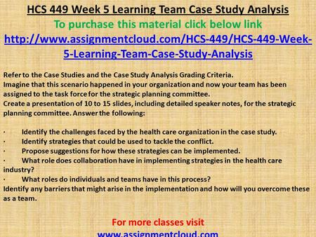 hcs 514 decision making case study Hcs 514 week 2 case study: paid to make decisions related products hcs 514 week 3 making a decision hcs 514 week 3 making a decision not rated $ 999 add to cart.