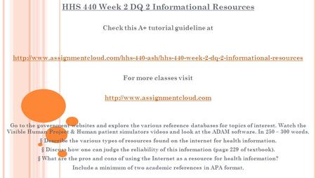 HHS 440 Week 2 DQ 2 Informational Resources Check this A+ tutorial guideline at