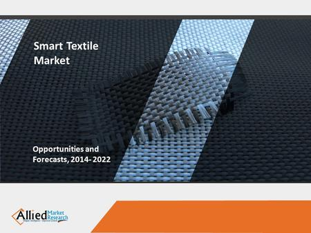 Smart Textile Market Opportunities and Forecasts,