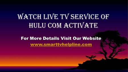For More Details Visit Our Website  Watch Live Tv Service Of Hulu Com Activate.