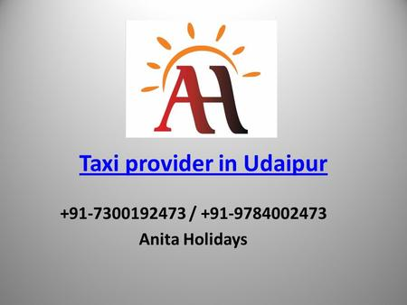 Taxi provider in Udaipur / Anita Holidays.