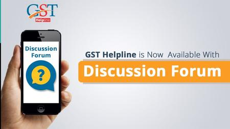 Step by Step process of Discussion Forum with GST Helpline App
