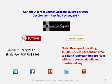 Genetic Disorder Cluster Muscular Dystrophy Drug Development Pipeline Review, 2017 Published: May 2017 Single User PDF: US$ 3995 Order this report by calling.
