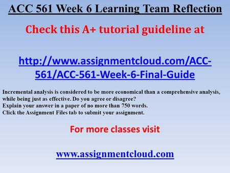 ACC 561 Week 6 Learning Team Reflection Check this A+ tutorial guideline at  561/ACC-561-Week-6-Final-Guide Incremental.