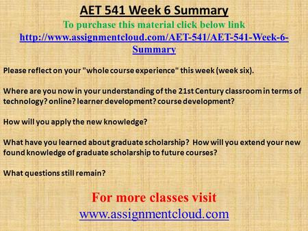 AET 541 Week 6 Summary To purchase this material click below link  Summary Please reflect on your.