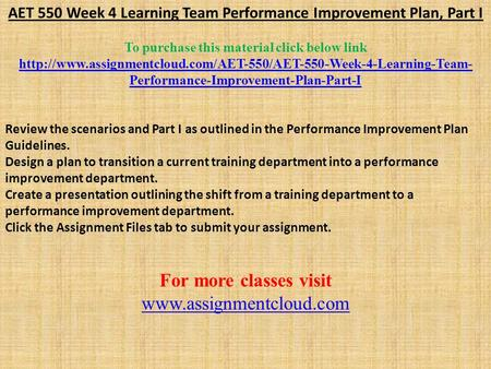 AET 550 Week 4 Learning Team Performance Improvement Plan, Part I To purchase this material click below link