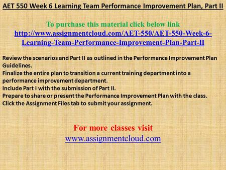 AET 550 Week 6 Learning Team Performance Improvement Plan, Part II To purchase this material click below link