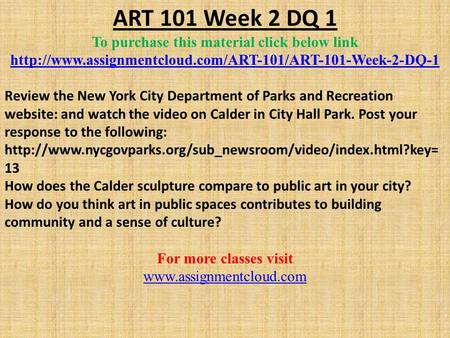 ART 101 Week 2 DQ 1 To purchase this material click below link  Review the New York City Department.