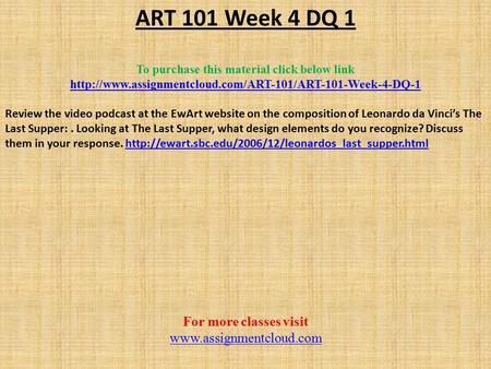 ART 101 Week 4 DQ 1 To purchase this material click below link  Review the video podcast at the.