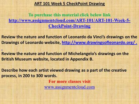 ART 101 Week 5 CheckPoint Drawing To purchase this material click below link  CheckPoint-Drawing.