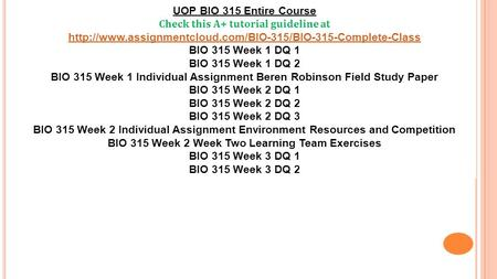 UOP BIO 315 Entire Course Check this A+ tutorial guideline at  BIO 315 Week 1 DQ 1 BIO 315.