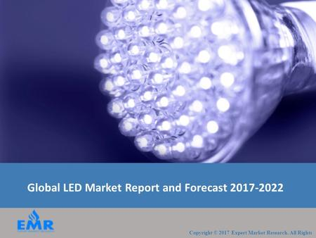 Global LED Market Report, Trends and Forecast 2017-2022