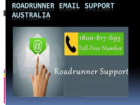 Contact Us If You need any help Regarding  dial Roadrunner Support Number: and resolve all your technical issues or general.