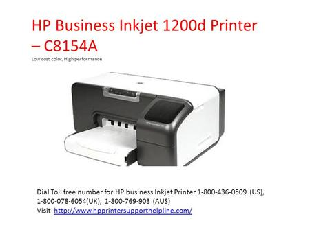 HP Business Inkjet 1200d Printer – C8154A Low cost color, High performance Dial Toll free number for HP business Inkjet Printer (US), (UK),