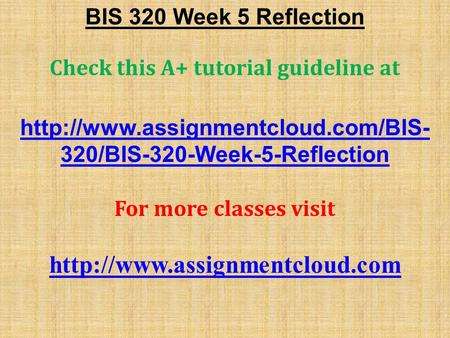 BIS 320 Week 5 Reflection Check this A+ tutorial guideline at  320/BIS-320-Week-5-Reflection For more classes visit.