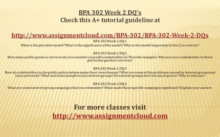 BPA 302 Week 2 DQ's Check this A+ tutorial guideline at  BPA 302 Week 2 DQ 1 What is the pluralist.