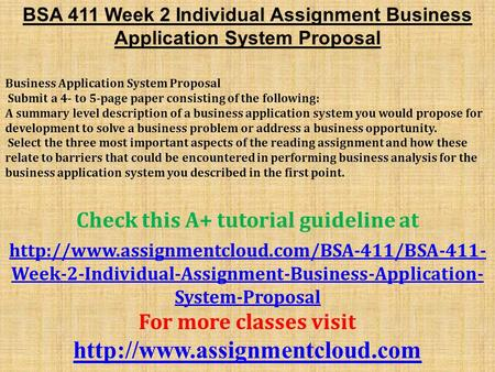 BSA 411 Week 2 Individual Assignment Business Application System Proposal Business Application System Proposal Submit a 4- to 5-page paper consisting of.