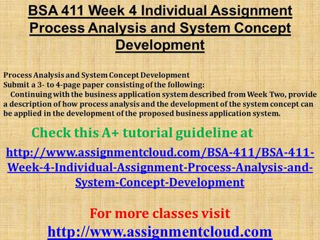 BSA 411 Week 4 Individual Assignment Process Analysis and System Concept Development Process Analysis and System Concept Development Submit a 3- to 4-page.