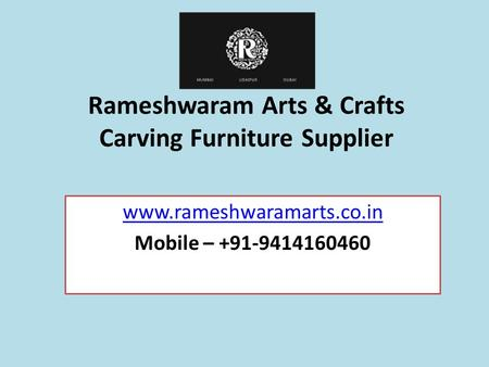 Rameshwaram Arts & Crafts Carving Furniture Supplier  Mobile –