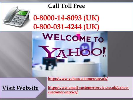 You can call anytime Yahoo Customer Service Number 0-8000-14-8093 UK