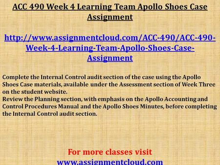 ACC 490 Week 4 Learning Team Apollo Shoes Case Assignment  Week-4-Learning-Team-Apollo-Shoes-Case- Assignment.