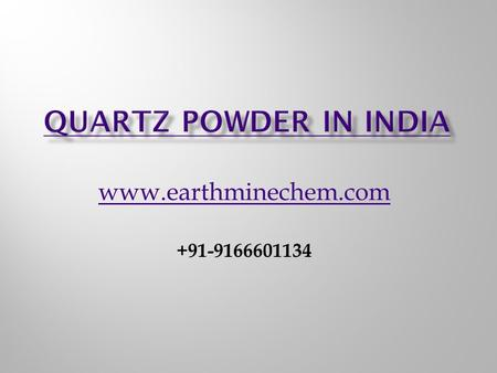  Quartz Powder in India offered by Earth MineChem. Quartz is essential and very important and useful mineral on.