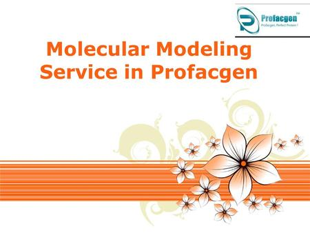 Page 1 Molecular Modeling Service in Profacgen. Page 2 The three-dimensional structure of a protein provides essential information about its biological.