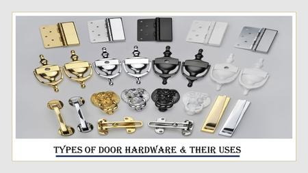 Types of Door Hardware & Their Uses.