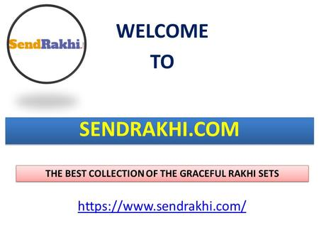 SENDRAKHI.COM THE BEST COLLECTION OF THE GRACEFUL RAKHI SETS WELCOME TO https://www.sendrakhi.com/